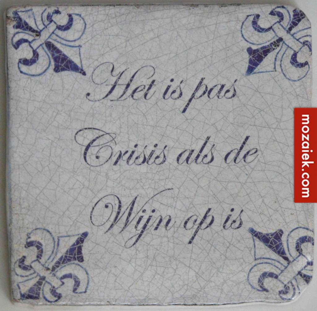 het is pas crisis als de wijn op is | mozaiek.com