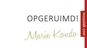 Opgeruimd! Marie Kondo